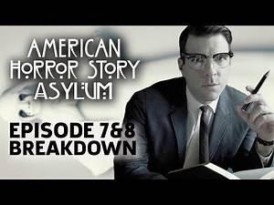 AHS: Asylum Season 2 Episode 7 & 8 Breakdown!