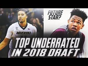 The Top UNDERRATED Players in the 2018 NBA Draft