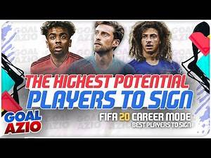 The Highest Potential Hidden Gems To Sign | FIFA 20 Career Mode 💎