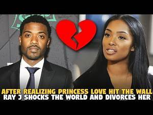 After Realizing Princess Love Hit the Wall, Ray J Shocks The World and Divorces Her