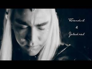 Thranduil & Galadriel    your mother loved you...