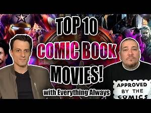 Top 10 COMIC BOOK MOVIES with Everything Always