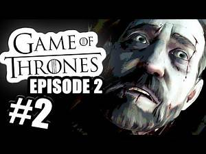 Game Of Thrones Game - YOU'RE ALIVE?! - Episode 2 Part 2