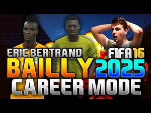 FIFA 16 | ERIC BERTRAND BAILLY IN 2025!!! (CAREER MODE)