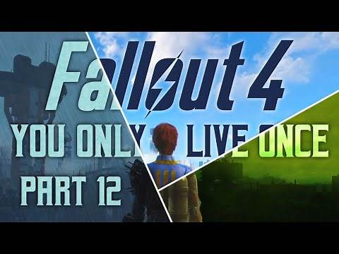 Fallout 4: You Only Live Once - Part 12 - End of the Line