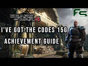 Gears Of War 4 - I've Got The Codes 15G / Achievement Guide