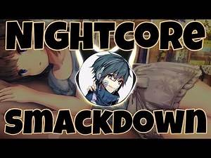 (Nightcore) Smackdown [Sueco The Child]