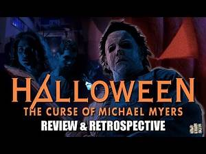 The Story of Halloween: The Curse of Michael Myers (1995) - Review & Retrospective