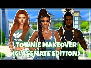 OUR CLASSMATES LOOK BOMB! | UNIVERSITY TOWNIE MAKEOVER | THE SIMS 4