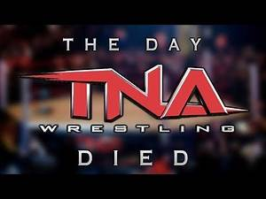 The Day TNA Wrestling Died