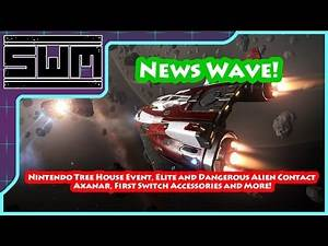 News Wave! - Nintendo Tree House, Elite N Dangerous Aliens, Axanar, Switch Accessories and More!