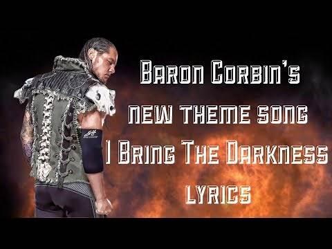 "«WWE Baron Corbin New Theme Song ""I Bring The Darkness"" Lyrics»"