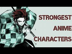 Top 70 Strongest Anime Characters
