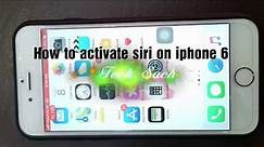 How to activate siri on iPhone 6