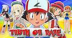 Ash Play Truth or Dare! | Pokemon (Dirty Edition)