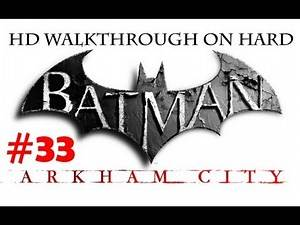 """Batman Arkham City"", HD walkthrough (Hard), Part 33 - side mission ""Fragile Alliance"""