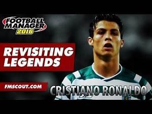 Revisiting Legends - Cristiano Ronaldo - Football Manager 2016