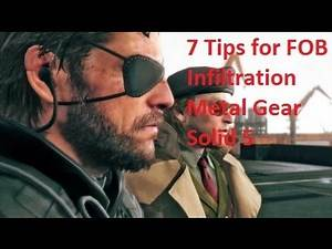 7 Tips for FOB Infiltration on Metal Gear Solid 5 The Phantom Pain