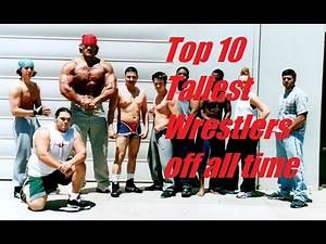 Top 10 Tallest Wrestlers of all time
