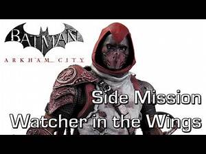 Batman: Arkham City Side Mission - Watcher in the Wings