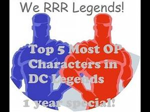 Top 5 Most OP Characters in DC Legends Mobile