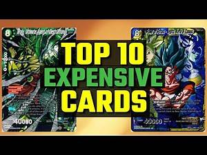 Dragon Ball Super Card Game: Top 10 EXPENSIVE Cards!