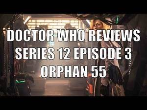 DOCTOR WHO REVIEWS - SE12 EP03 Orphan 55 - The Worst Episode Ever?