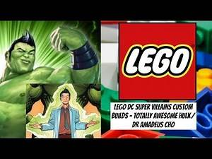 LEGO DC Super Villains Custom Builds - Totally Awesome Hulk/Dr Amadeus Cho