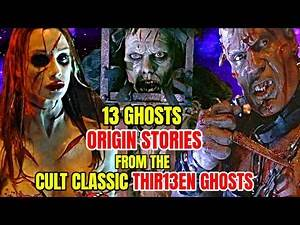 13 Insane Ghosts From Thir13en Ghosts Movie Explained – The Origin Story