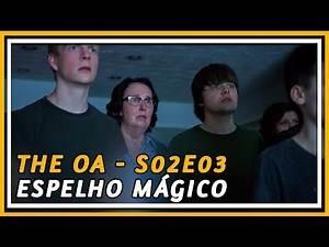 THE OA SEASON 2 REVIEW 👼 (S02E03) ESPELHO MÁGICO | COXINHA NERD