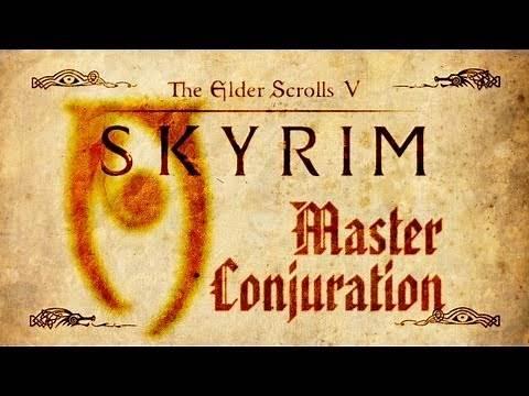 Skyrim - Master Conjuration Guide