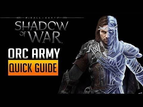Quick Guide For The Best Orc Army - Shadow Of War