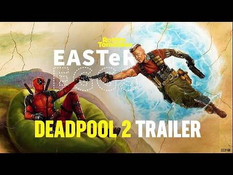 Deadpool 2 Trailer Easter Eggs & Fun Facts | Rotten Tomatoes