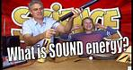 What is Sound Energy? Science For Kids