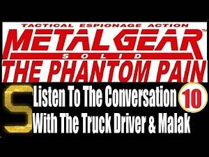 【MGSV】Episode 10 - Listen To The Last Conversation The Truck Driver And Malak