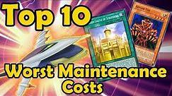 Top 10 Worst Maintenance Costs in YuGiOh