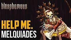 Blasphemous : How to Beat Melquiades Boss
