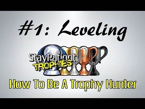 How To Be A Trophy Hunter #1 - Leveling Explained
