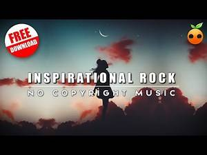[No Copyright Music] Inspirational Rock Background Music for Videos & Presentations