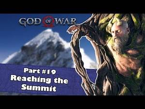 Reaching the Summit | Let's Play God of War 4 (2018) Part #19 | Mimir the Smartest Man alive