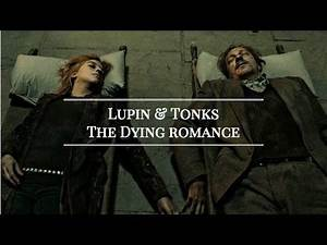 Lupin And Tonks - The Dying Romance