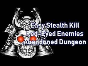 Sekiro™: Shadows Die Twice || EASY KILL || Doujun & Jinzaemon Red Eye Enemies in Abandoned Dungeon