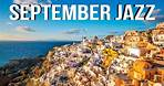 Lounge Music - Sweet September Jazz - Seaside Bossa Nova Jazz For Positive Mood