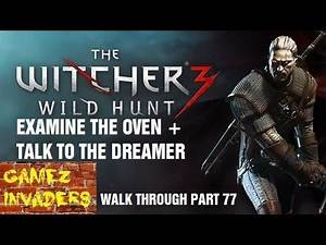 Examine The Oven Talk To The Dreamer Witcher 3 Play Through Part 77