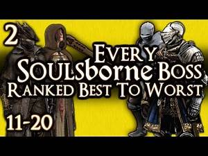 EVERY SOULSBORNE BOSS RANKED BEST TO WORST! - PART 2 - #11 to #20