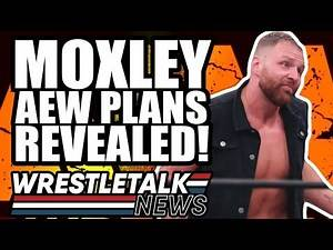 Jon Moxley AEW Plans REVEALED! Real Reason Jon Moxley JUMPED To AEW! WrestleTalk News May 2019