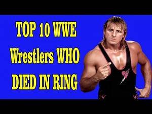 Top 10 WWE Wrestlers Who Died In The Ring