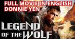 Legend of the Wolf aka The New Big Boss - DONNIE YEN - FULL MOVIE IN ENGLISH IN HIGH RESOLUTION