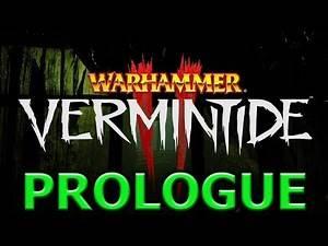 Vermintide 2 - Prologue