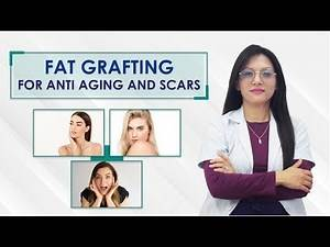 FAT GRAFTING FOR ANTI AGING AND SCARS | Dr. Smriti Shrestha